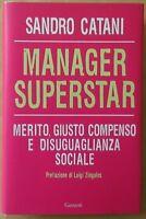 MANAGER SUPERSTAR di Sandro Catani Garzanti - Prima edizione 2010 Come nuovo