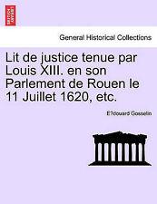 Lit de justice tenue par Louis XIII. en son Parlement de Rouen le 11 Juillet 162