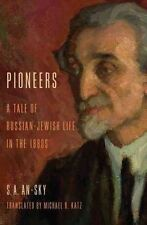 Pioneers: A Tale of Russian-Jewish Life in the 1880s (Jewish Literature and