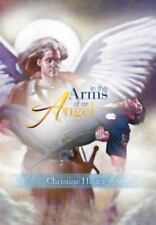 In the Arms of an Angel by Christine Hester (2012, Hardcover)
