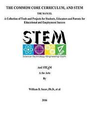 The Common Core Curriculum, and STEM: A Collection of Tools and Projects for Stu