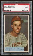 1954 Bowman #111 Murry Dickson *Phillies* PSA 7 NM Cert #12112636