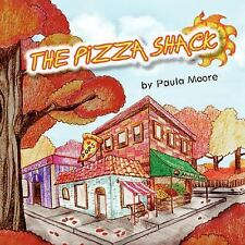 The Pizza Shack by Paula Moore (2007, Paperback)