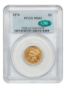 1874 $3 PCGS/CAC MS62 - Fantastic Type Coin - 3 Princess Gold Coin