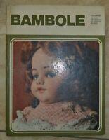 I DOCUMENTARI - BAMBOLE 67 - ED: ISTITUTO DE AGOSTINI NOVARA - ANNO: 1973  (AZ)