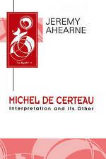 Michel de Certeau: Interpretation and Its Other. [Subtitle]: (Key-ExLibrary