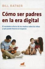 Como ser padres en la era digital (Spanish Edition)-ExLibrary
