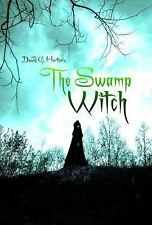 The Swamp Witch by David G. Horton (2016, Paperback)