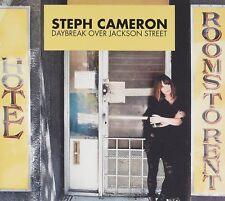 STEPH CAMERON - DAYBREAK OVER JACKSON STREET   CD NEW+