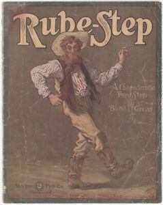 Rube-Step Two Step 1910 Sheet Music By Budd. L. Cross. Published by Sam Fox