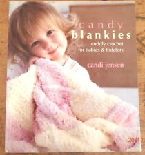 ~CANDY BLANKIES - CUDDLY CROCHET - BABIES & TODDLERS-RARE BOOK -20+ DESIGNS-VGC-