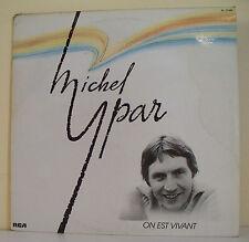 """33T Michel YPAR Disque Vinyle LP 12"""" ON EST VIVANT - RCA 37495 NM RARE"""