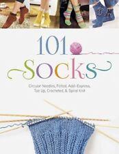 101 Socks: Circular Needles, Felted, Addi-Express, Toe Up, Crocheted, and Spiral