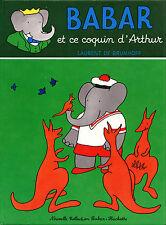 Babar et ce Coquin d'Arthur - Laurent de Brunhoff - Eds. Hachette - 1975