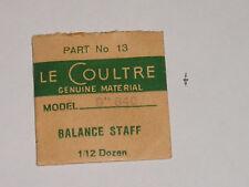 Lecoultre balance staff 840  axe de balancier Unruhwelle