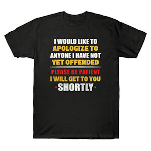 I Would Like To Apologize To Anyone I Have Not Yet Offended Men's T-shirt Tee