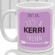 Kerri's mug, Its a Kerri thing (Pink)