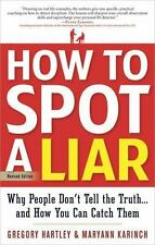 How to Spot a Liar, Revised Edition: Why People Don't Tell the Truth...and How Y