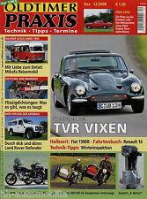 Oldtimer Praxis 2008 12/08 Z1300 Küchen Mikafa Standard TVR Vixen MZ-ES 250/2
