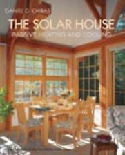 Solar House : Passive Heating and Cooling by Chiras, Daniel D. Chiras