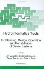 Hydroinformatics Tools for Planning, Design, Operation, and Rehabilitation of...