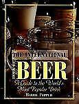 The International Book of Beer: A Guide to the World's Most Popular Dr-ExLibrary