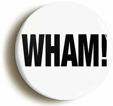 WHAM EIGHTIES BADGE BUTTON PIN (Size is 1inch/25mm diameter)