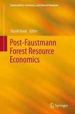 Post-Faustmann Forest Resource Economics Sustainability, Economics, and Natural