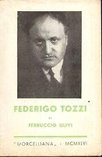 TOZZI - Ulivi Ferruccio (Borgo di San Lorenzo, Firenze 1912), Federigo Tozzi