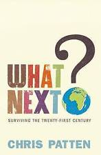 What Next?: Surviving the Twenty-first Century by Chris Patten used hardback