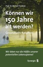 Können wir 150 Jahre alt werden? von Michail Tombak (2012, Gebundene Ausgabe)
