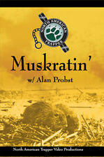 Muskratin' with Alan Probst Muskrat Trapping (Dvd)