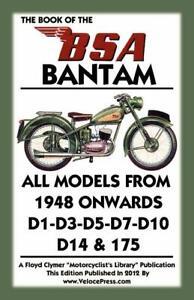 Book of the BSA Bantam Motorcycle~D1~D3~D5~D7~D10~D14~175~FROM 1948 ONWARDS~NEW!