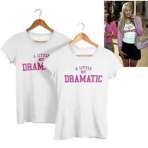 A Little Bit Dramatic T Shirt So Fetch Retro Mean Girls Regina George Costume