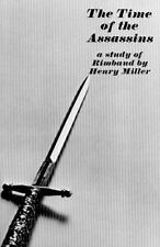 The Time of the Assassins : A Study of Rimbaud by Henry V. Miller (1962,...