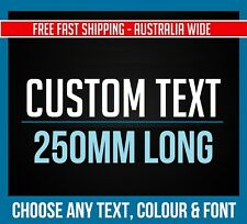 CUSTOM STICKER Decal - 250mm Long - Choose Your Text, Colour & Font -Vinyl Decal