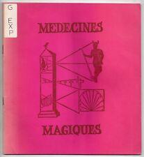 CATALOGUE EXPOSITION MEDECINES MAGIQUES 1969 ENTRETIENS DE BICHAT ESOTERISME