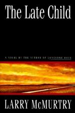 The Late Child : A Novel by Larry McMurtry (1995, Hardcover)