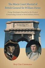 The Mock Court Martial of British General Sir William Howe : George...