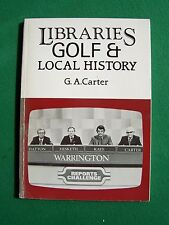 Libraries, Golf & Local History [Warrington] by G.A. Carter (signed) pb, 1988