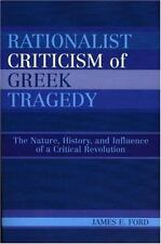 Rationalist Criticism of Greek Tragedy: The Nature, History, and Influence of...