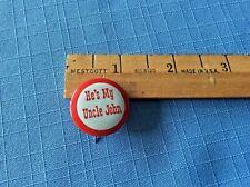 """1960s Uncle Johns Restaurant """" He'S My Uncle John"""" Pinback Button Vintage"""