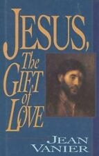 Jesus, The Gift Of Love, Vanier, Jean,0824514157, Book, Good
