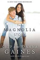 The Magnolia Story by Joanna Gaines, Chip Gaines (Hardback, 2016)