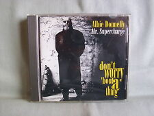 Albie Donnelly/ Mr.Supercharge- Don´t worry ´bout a Thing NEU