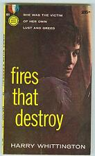 Fires That Destroy by Harry Whittington 1958 VF Bad Girl
