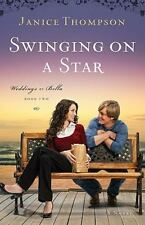 Weddings by Bella: Swinging on a Star 2 by Janice Thompson (2010, Paperback)