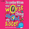 THE WORST THING ABOUT MY SISTER - JACQUELINE  WILSON  - 4 CD  AUDIO BOOK - NEW