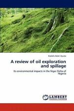 A review of oil exploration and spillage: Its environmental impacts in the Niger