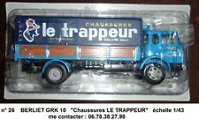 n° 26 camion BERLIET GRK 10 Chaussures Le Trappeur  à SILLANS (38)  1/43 Neuf